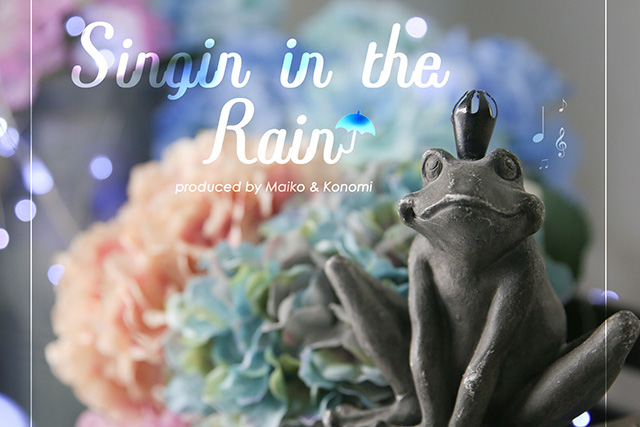 『Singin'in the rain』produced by Maiko & Konomi
